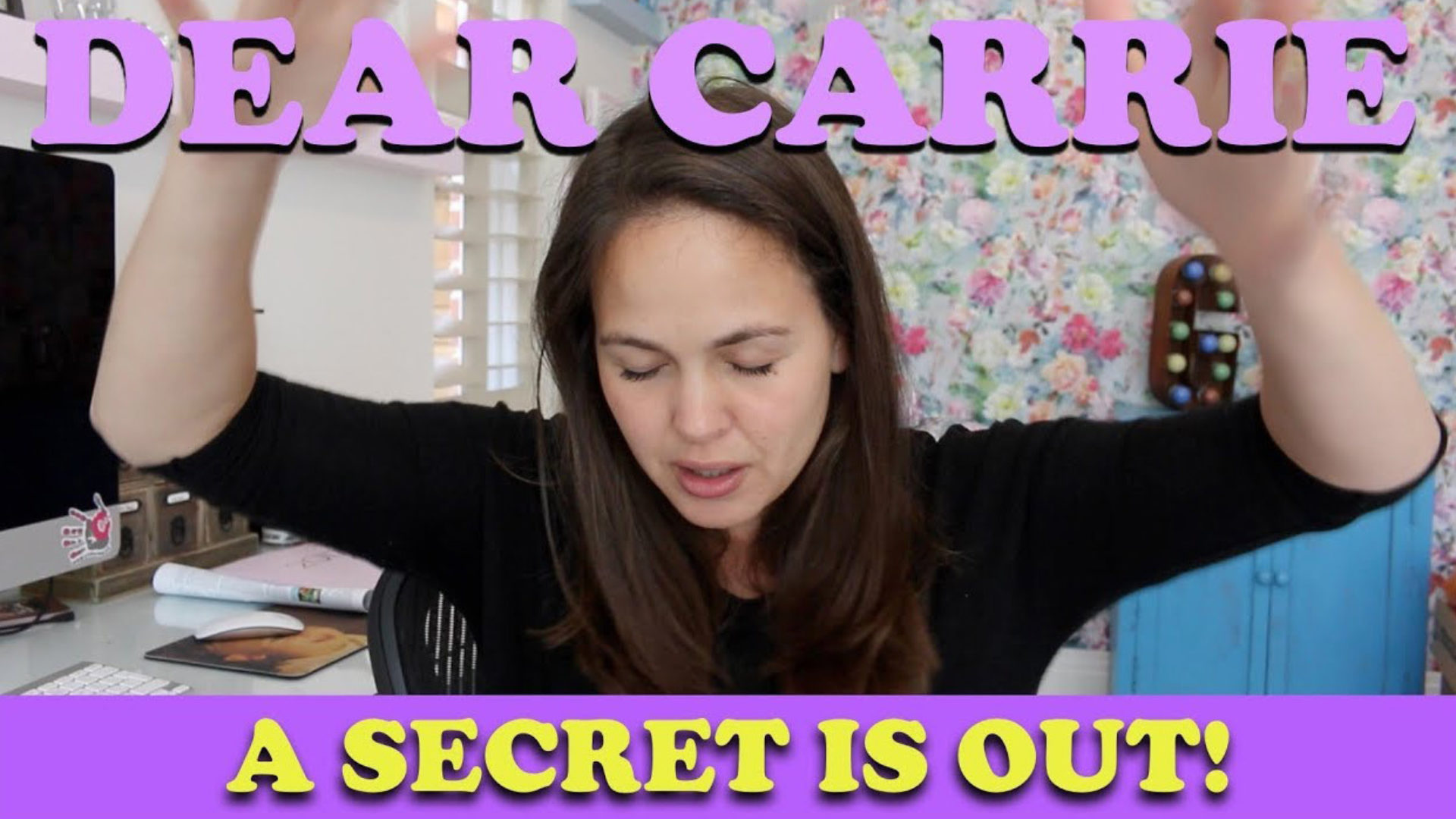 A Secret is Out! | DEAR CARRIE